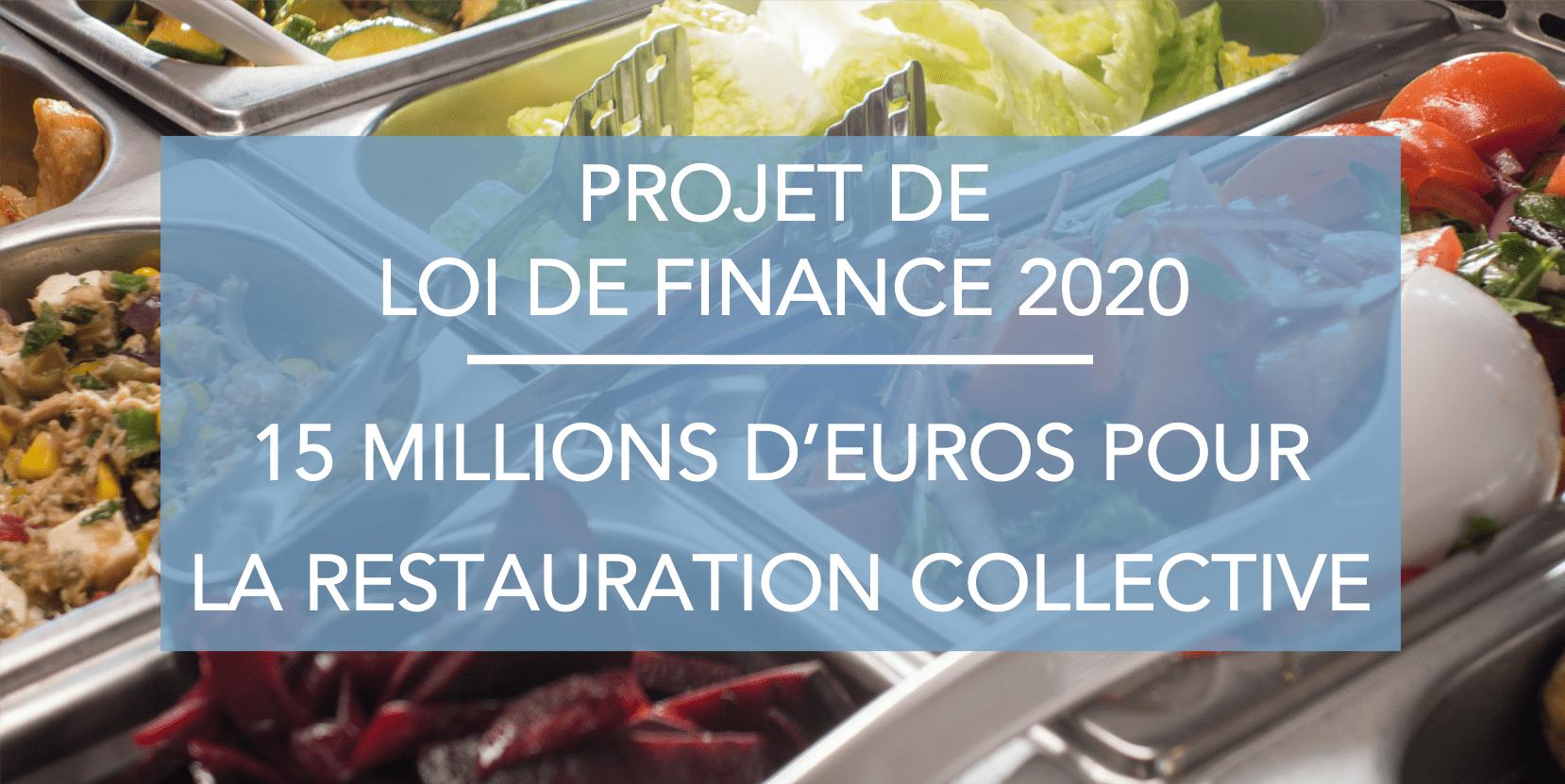 """Visuel d'un bar à salade de restauration collective, avec un texte : """"Projet de loi de finance 2020 : 15 millions d'euros pour la restauration collective"""""""